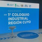 """""""El 1º Coloquio Industrial de Cuyo es una herramienta federal para solucionar problemas comunes"""""""